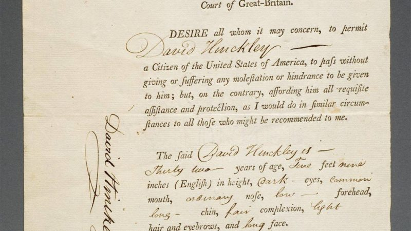 his 1798 passport is the oldest in our collection. It was issued to wealthy Bostonian David Hinckley.