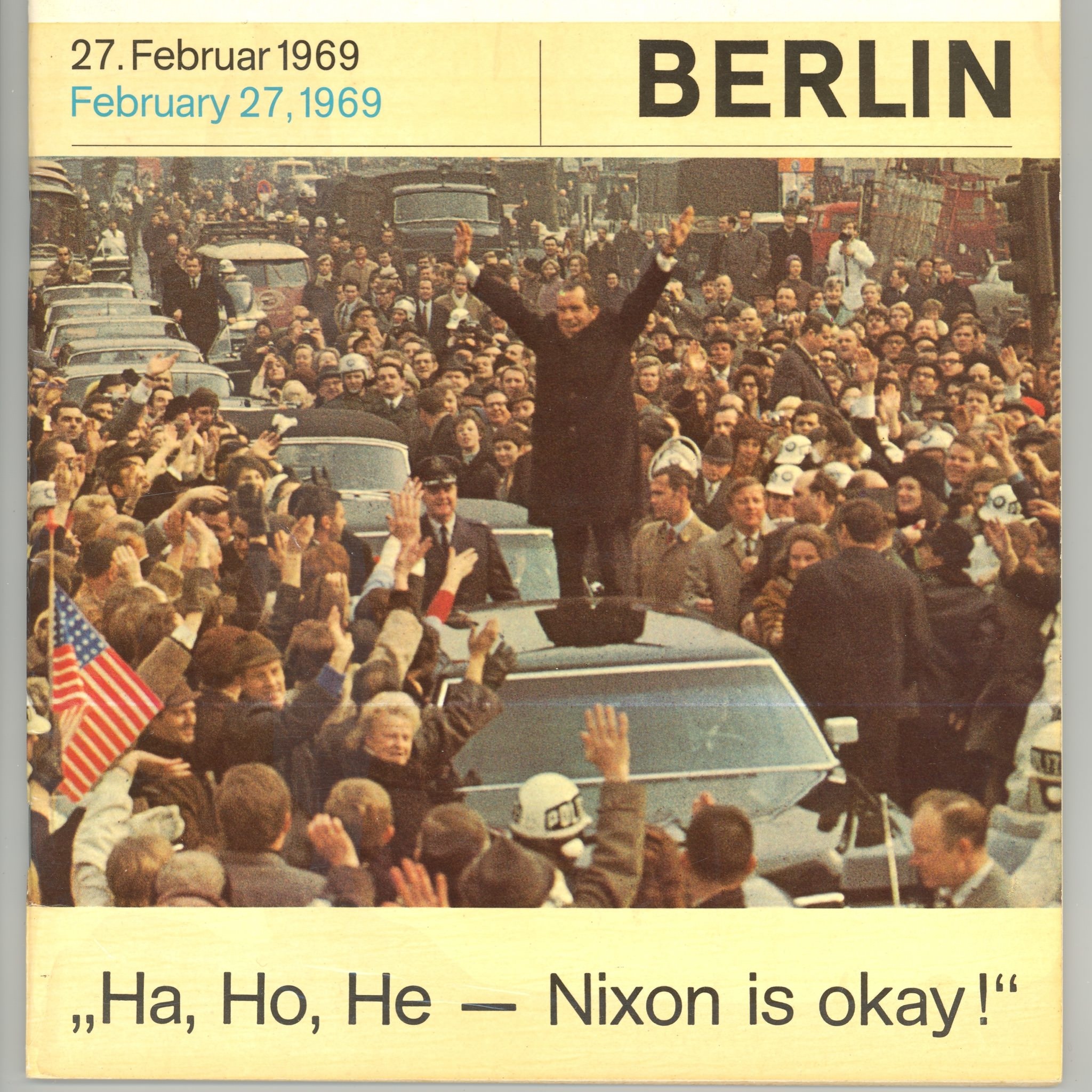 The cover of this booklet depicts U.S. President Nixon's triumphant 1969 visit to West Berlin.