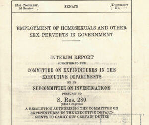 "Cover of interim report on ""Employment on Homosexuals and Other Perverts in Government"" submitted to the Committee on Expenditures at the Executive Department."